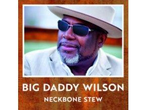 BIG DADDY WILSON - Neckbone Stew (LP)