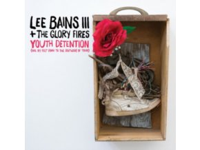 LEE BAINS III & THE GLORY FIRES - Youth Detention (LP)