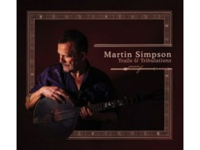 MARTIN SIMPSON - Trails & Tribulations (LP)