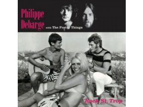 PHILIPPE DEBARGE WITH THE PRETTY THINGS - Rock St. Trop (LP)