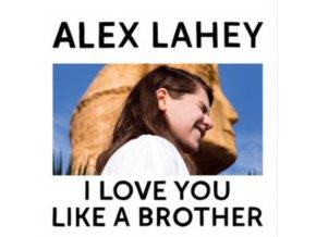 ALEX LAHEY - I Love You Like A Brother (LP)