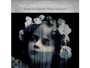 MARRY WATERSON & DAVID A. JAYCOCK - Death Had Quicker Wings Than Love (LP)