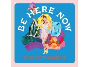 MYNABIRDS - Be Here Now (LP)