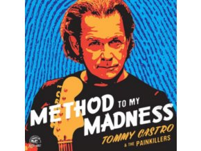 TOMMY CASTRO & THE PAINKILLERS - Method To My Madness (LP)