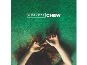 MUSKETS - Chew (LP)