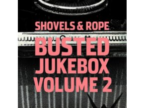 SHOVELS & ROPE - Busted Jukebox - Vol 2 (LP)