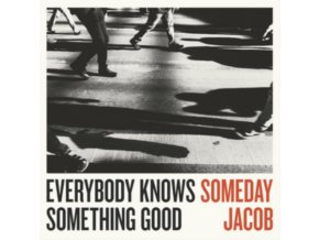SOMEDAY JACOB - Everybody Knows Something Good (LP)
