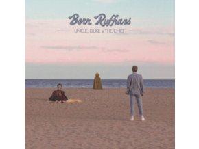 BORN RUFFIANS - Uncle. Duke & The Chief (LP)