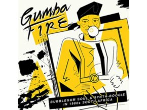 VARIOUS ARTISTS - Gumba Fire: Bubblegum Soul & Synth Boogie In 1980S South Africa (LP)