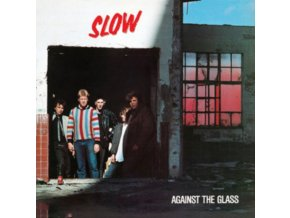 SLOW - Against The Glass (Red Vinyl) (LP)