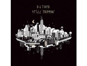 DJ TAYE - Still Trippin (LP)