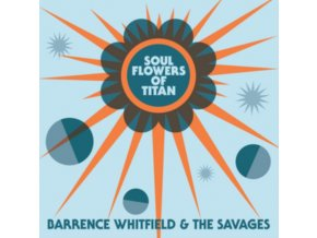 BARRENCE WHITFIELD & THE SAVAGES - Soul Flowers Of Titan (LP)