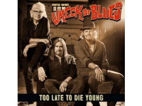 PONTUS SNIBBS WRECK OF BLUES - Too Late To Die Young (LP)