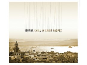 ITUANA - Chill In St Tropez (LP)