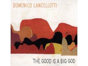 DOMENICO LANCELLOTTI - The Good Is A Big God (LP)
