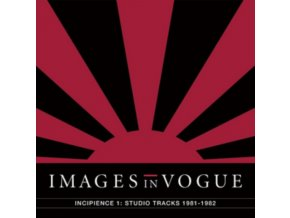 IMAGES IN VOGUE - Incipience 1: Studio Tracks 1981-1982 (Red Vinyl) (LP)