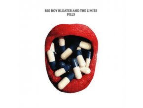BIG BOY BLOATER & THE LIMITS - Pills (LP)