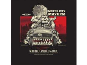 MOTOR CITY MAYHEM - Shitfaced And Outta Luck (LP)