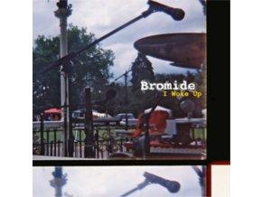 BROMIDE - I Woke Up (LP)