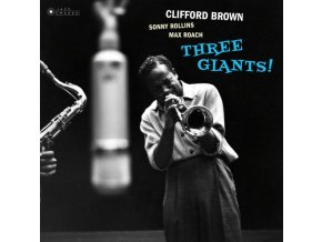 CLIFFORD BROWN - Three Giants! (Gatefold Packaging. Photographs By William Claxton) (LP)