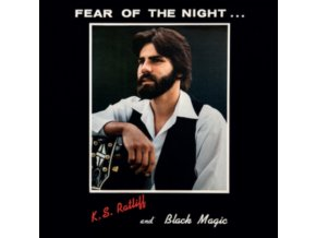 K.S. RATLIFF AND BLACK MAGIC - Fear Of The Night (LP)
