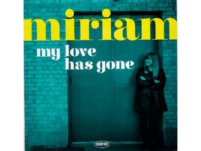 """MIRIAM - My Love Has Gone / There Goes My Babe (7"""" Vinyl)"""