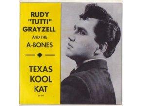 """RUDY GRAYZELL & THE A-BONES - Texas Kool Kat (7"""" Vinyl)"""