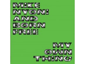 MIKE NYONI & BORN FREE - My Own Thing (LP)