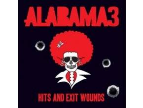 ALABAMA 3 - Hits And Exit Wounds (Coloured Vinyl) (LP)