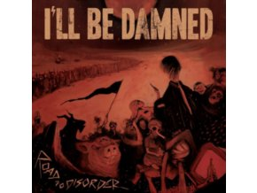 ILL BE DAMNED - Road To Disorder (LP)