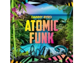 DANNY BYRD - Atomic Funk (LP + CD)