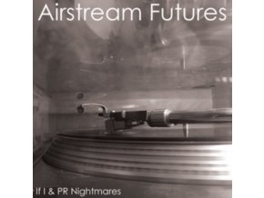 "AIRSTREAM FUTURES - If I / Pr Nightmares (7"" Vinyl)"