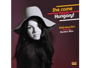 VARIOUS ARTISTS - She Came From Hungary! 1960S Beat Girls From The Eastern Bloc (LP)