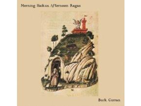 BUCK CURRAN - Morning Haikus Afternoon Ragas (LP)