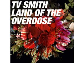 TV SMITH - Land Of The Overdose (LP)