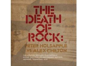 PETER HOLSAPPLE VS. ALEX CHILTON - The Death Of Rock (LP)