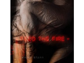 KINNIE STARR - Feed The Fire (LP)
