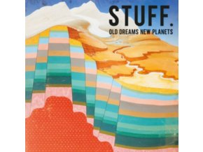 STUFF. - Old Dreams New Planets (LP)