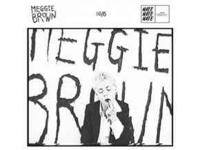 "MEGGIE BROWN - 10/06/2018 00:00:00 (7"" Vinyl)"