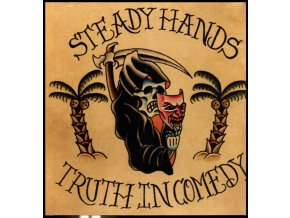 STEADY HANDS - Truth In Comedy (LP)