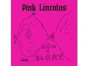 PINK LINCOLNS - Suck & Bloat (LP)
