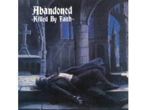 ABANDONED - Killed By Faith (LP)