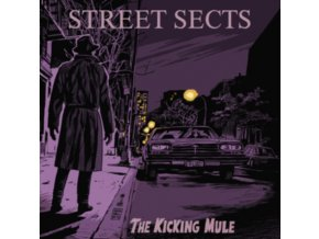STREET SECTS - The Kicking Mule (LP)
