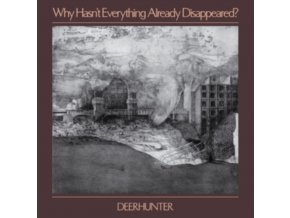 DEERHUNTER - Why Hasnt Everything Already Disappeared? (LP)