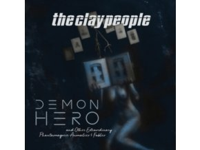 CLAY PEOPLE - Demon Hero And Other Extraordinary Phantasmagoric Anomalies And Fables (LP)