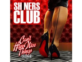 SHINERS CLUB - Cant Have Nice Things (Red Vinyl) (LP)