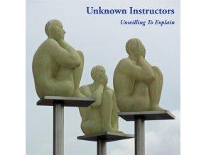 UNKNOWN INSTRUCTORS - Unwilling To Explain (LP)