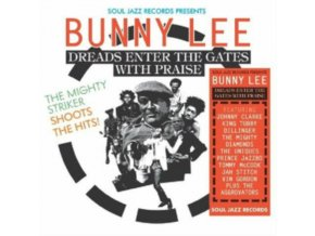 JOHNNY CLARKE & KING TUBBY & DILLINGER & PRINCE JAZZBO - Soul Jazz Records Presents Bunny Lee: Dreads Enter The Gates With Praise - The Mighty Striker Shoots The Hits! (LP)