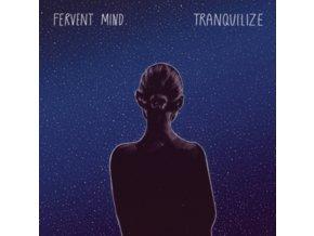 FERVENT MIND - Tranquilize (LP)