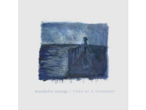 MANDOLIN ORANGE - Tides Of A Teardrop (LP)